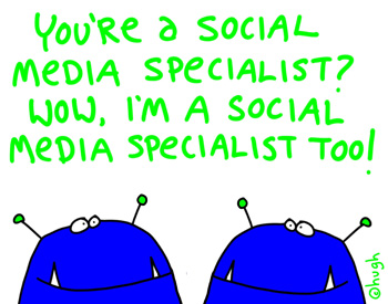Social Media Specialists, Whatever…